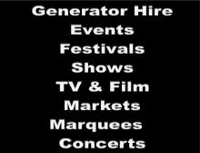Generator Hire for, Events, Festivals, Shows, TV & Film, Markets, Marquees, Concerts